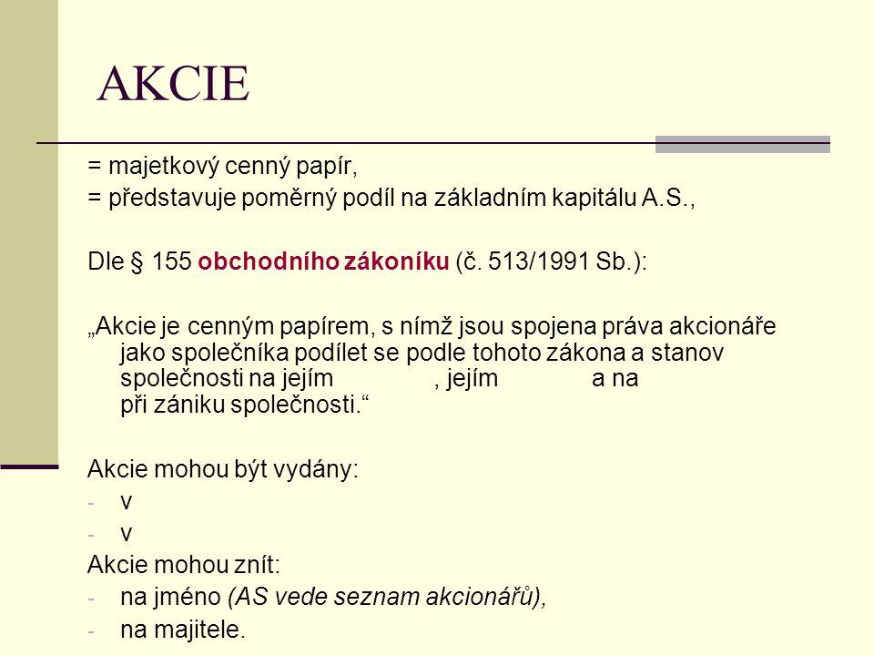 AKCIE = majetkový cenný papír,