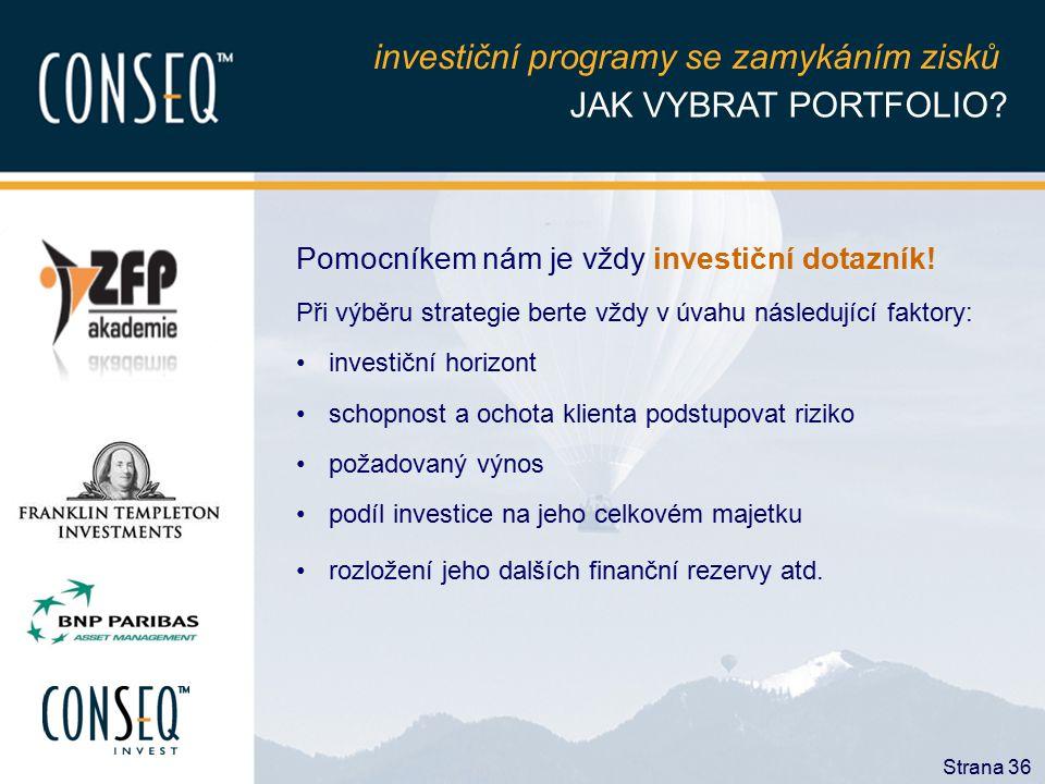 investiční programy se zamykáním zisků JAK VYBRAT PORTFOLIO