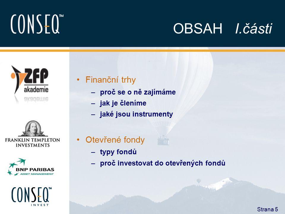OBSAH I.části Finanční trhy Otevřené fondy proč se o ně zajímáme
