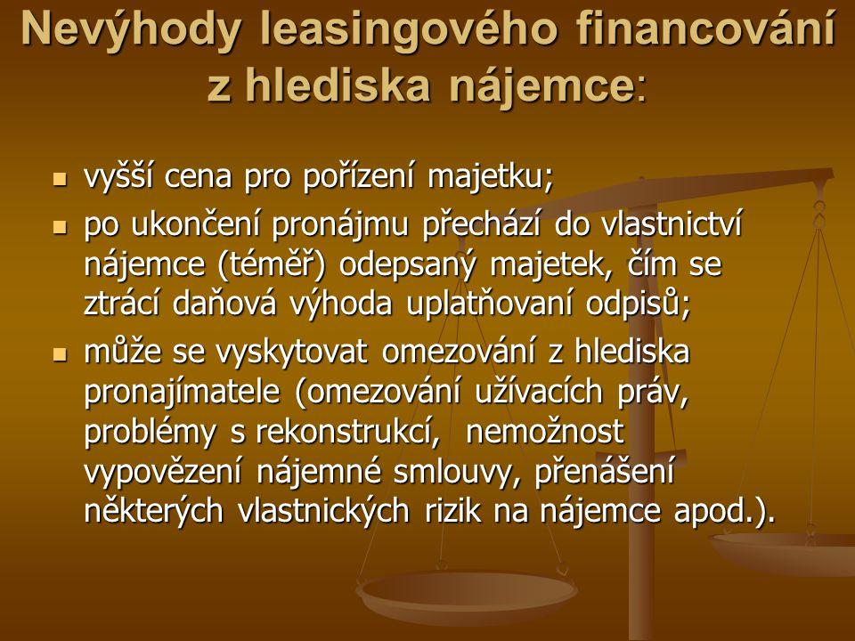 Nevýhody leasingového financování z hlediska nájemce: