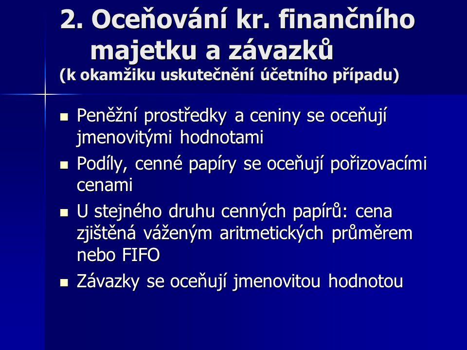 2. Oceňování kr. finančního majetku a závazků (k okamžiku uskutečnění účetního případu)