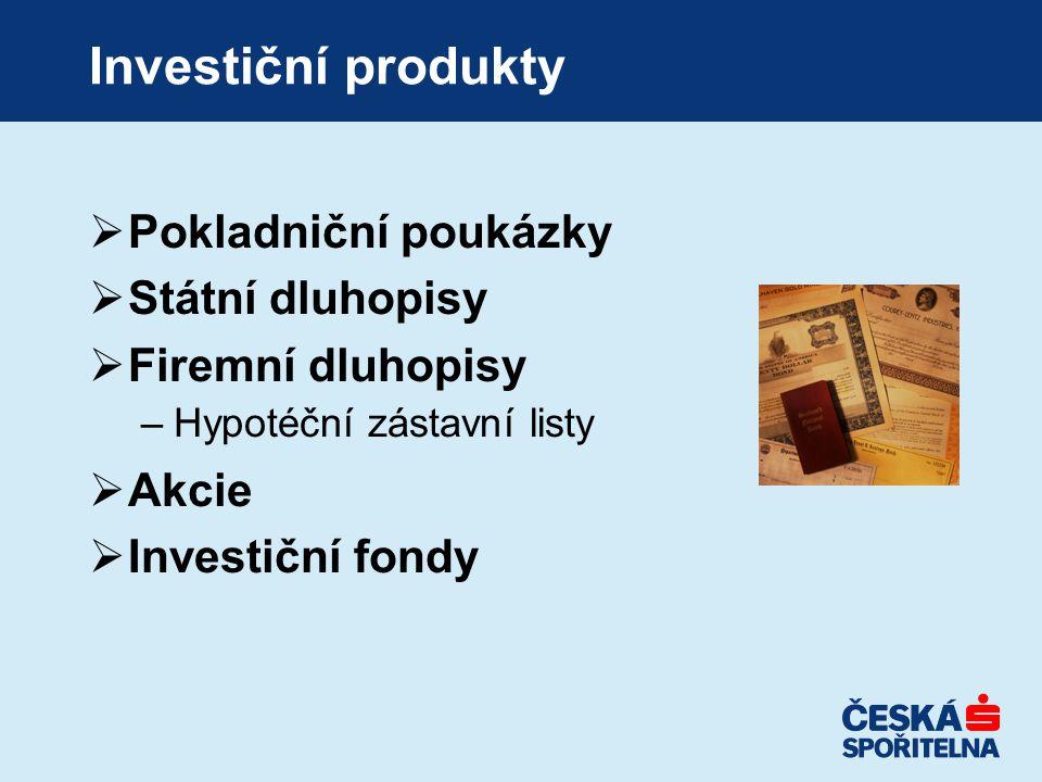 Investiční produkty Pokladniční poukázky Státní dluhopisy