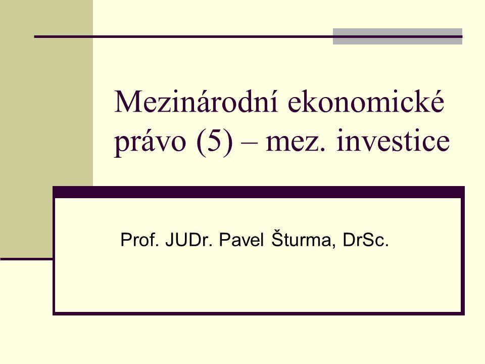 Mezinárodní ekonomické právo (5) – mez. investice