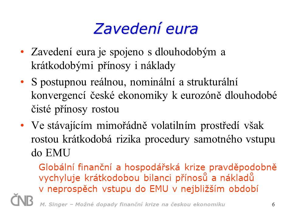 Zavedení eura Zavedení eura je spojeno s dlouhodobým a krátkodobými přínosy i náklady.