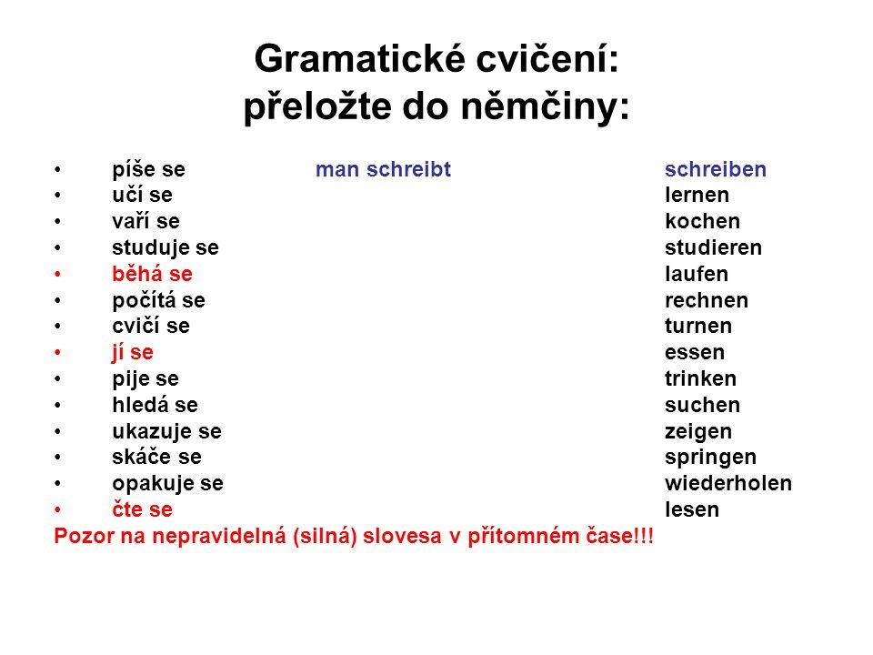 Gramatické cvičení: přeložte do němčiny: