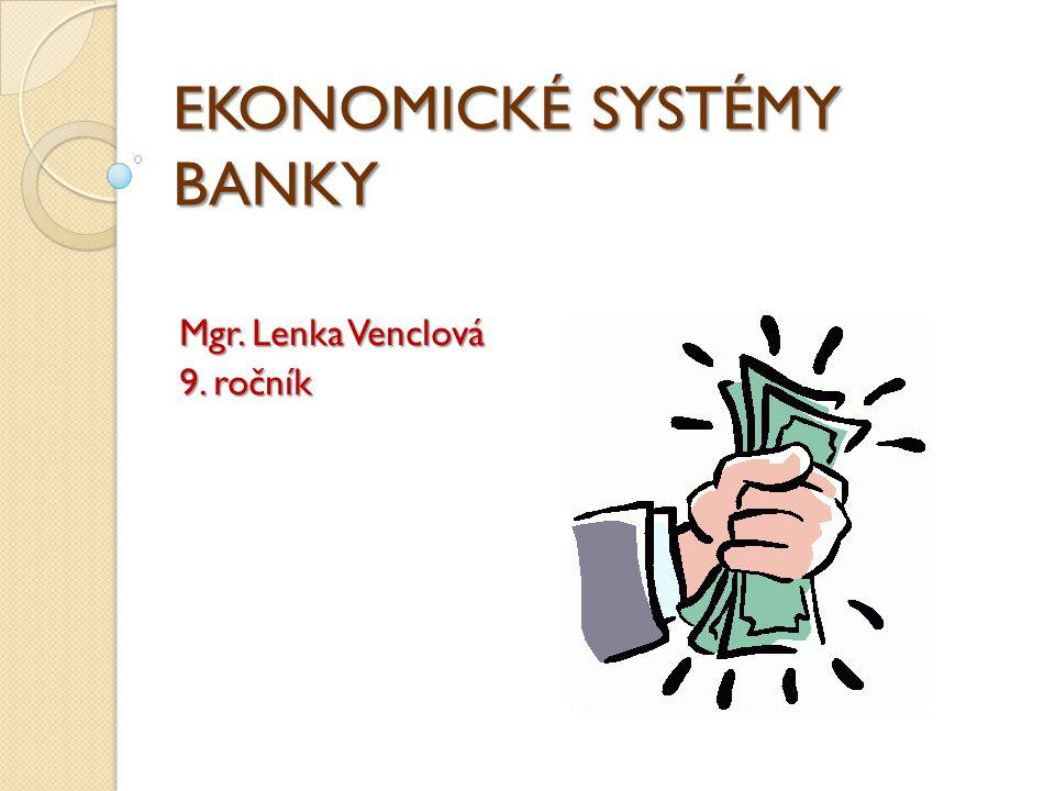 EKONOMICKÉ SYSTÉMY BANKY