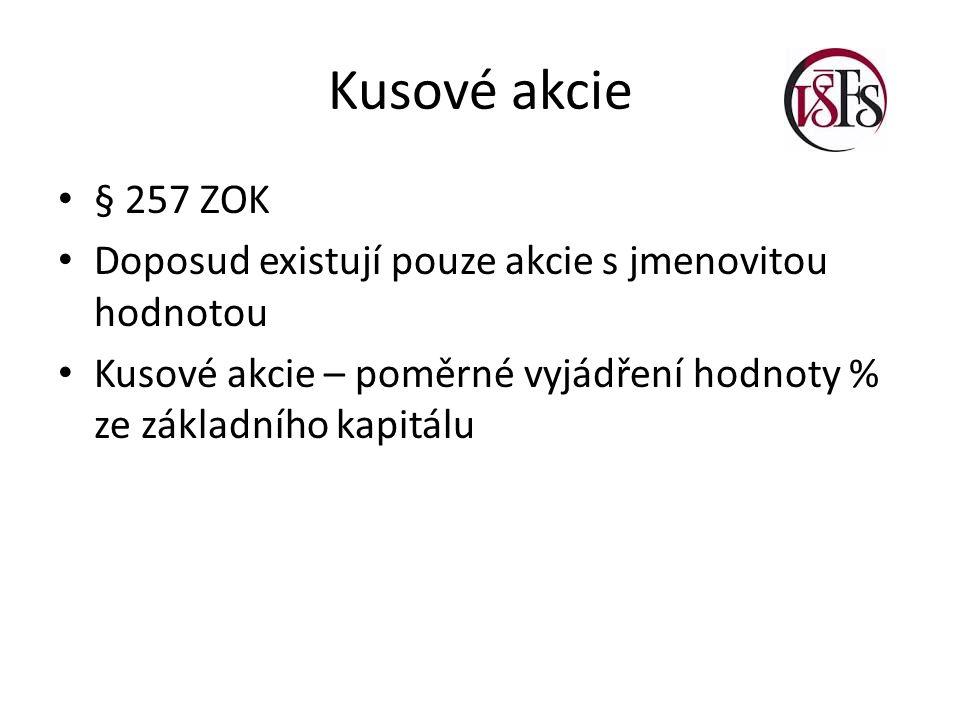 Kusové akcie § 257 ZOK. Doposud existují pouze akcie s jmenovitou hodnotou.