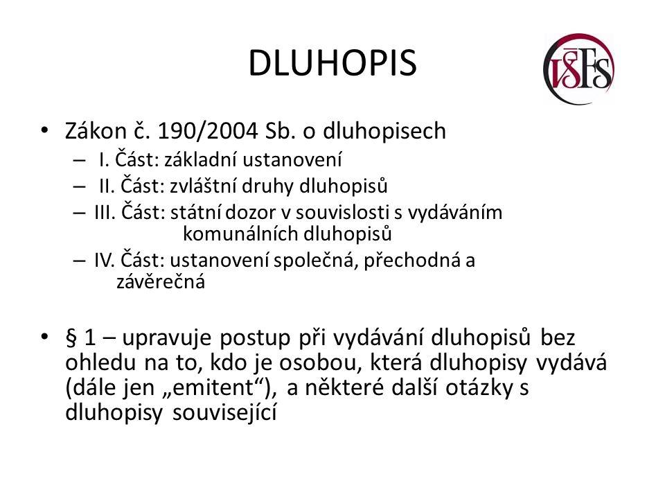 DLUHOPIS Zákon č. 190/2004 Sb. o dluhopisech