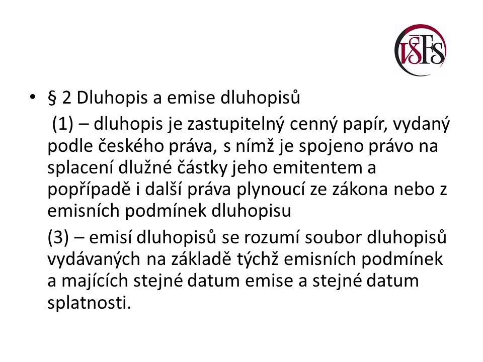 § 2 Dluhopis a emise dluhopisů