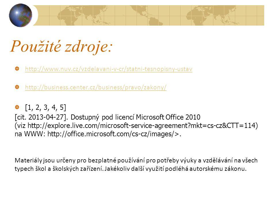 Použité zdroje: http://www.nuv.cz/vzdelavani-v-cr/statni-tesnopisny-ustav. http://business.center.cz/business/pravo/zakony/