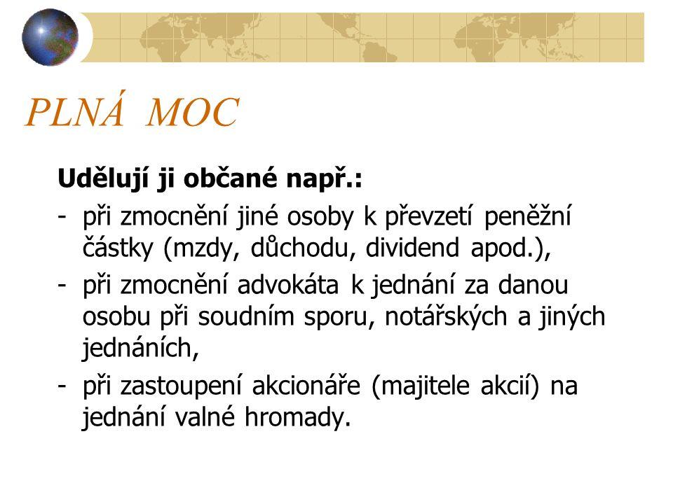 PLNÁ MOC Udělují ji občané např.: