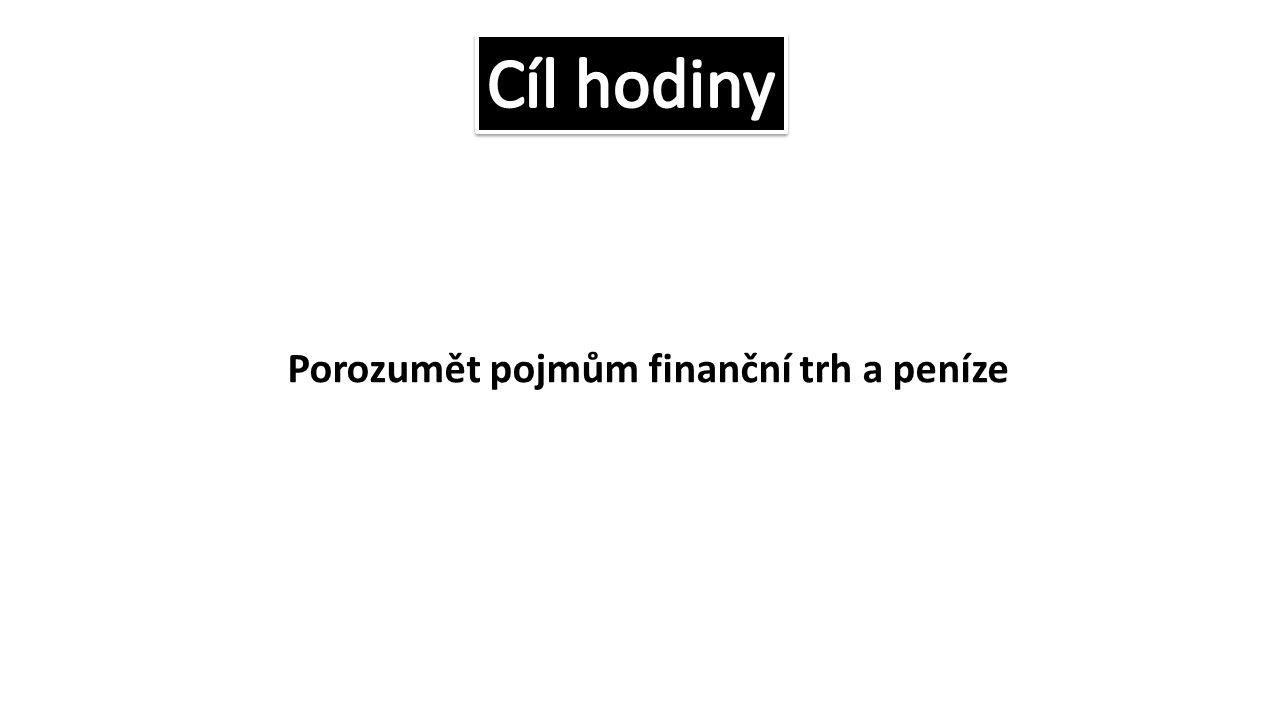 Porozumět pojmům finanční trh a peníze