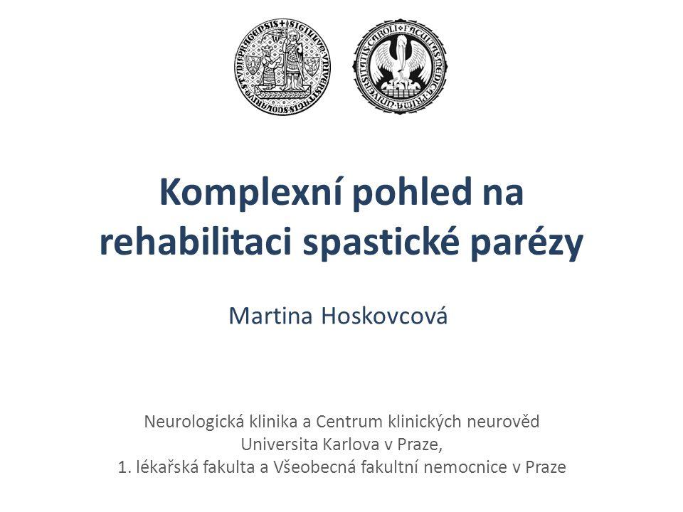 Komplexní pohled na rehabilitaci spastické parézy