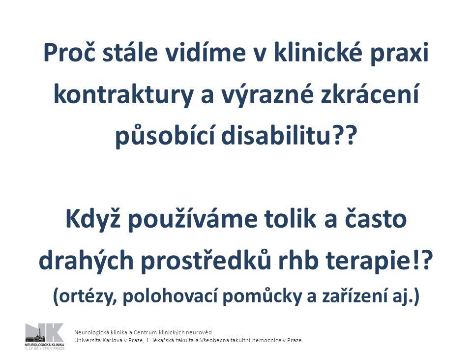 Proč stále vidíme v klinické praxi kontraktury a výrazné zkrácení působící disabilitu .