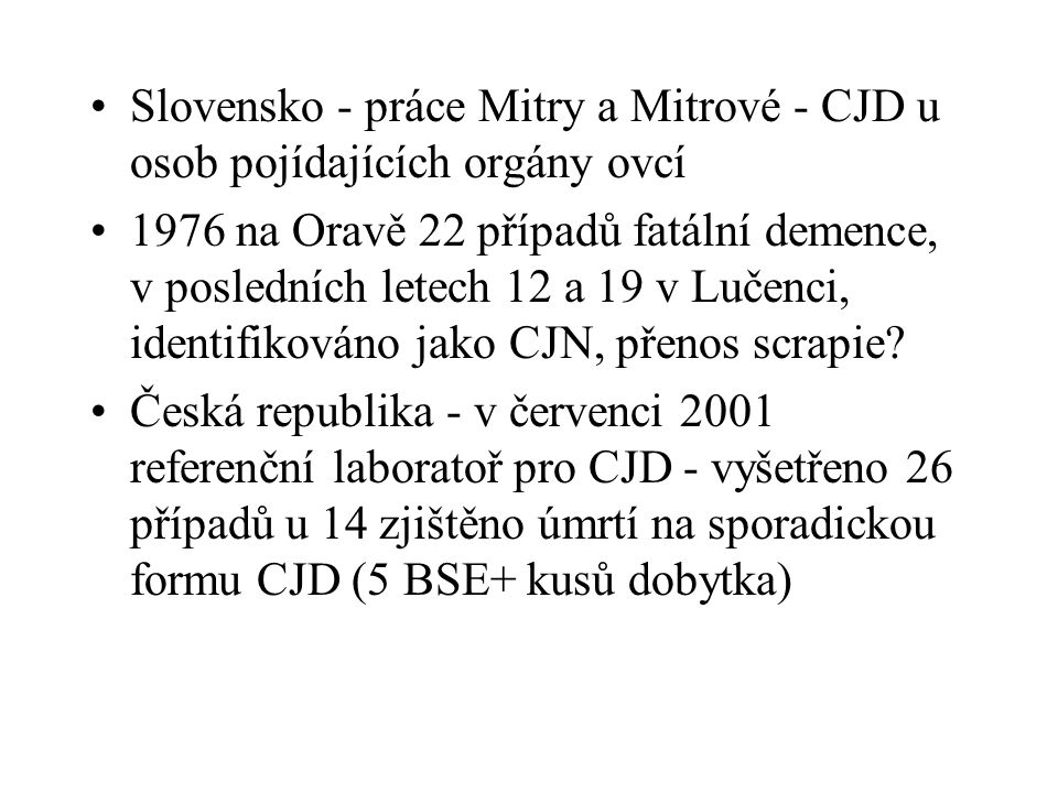 Slovensko - práce Mitry a Mitrové - CJD u osob pojídajících orgány ovcí