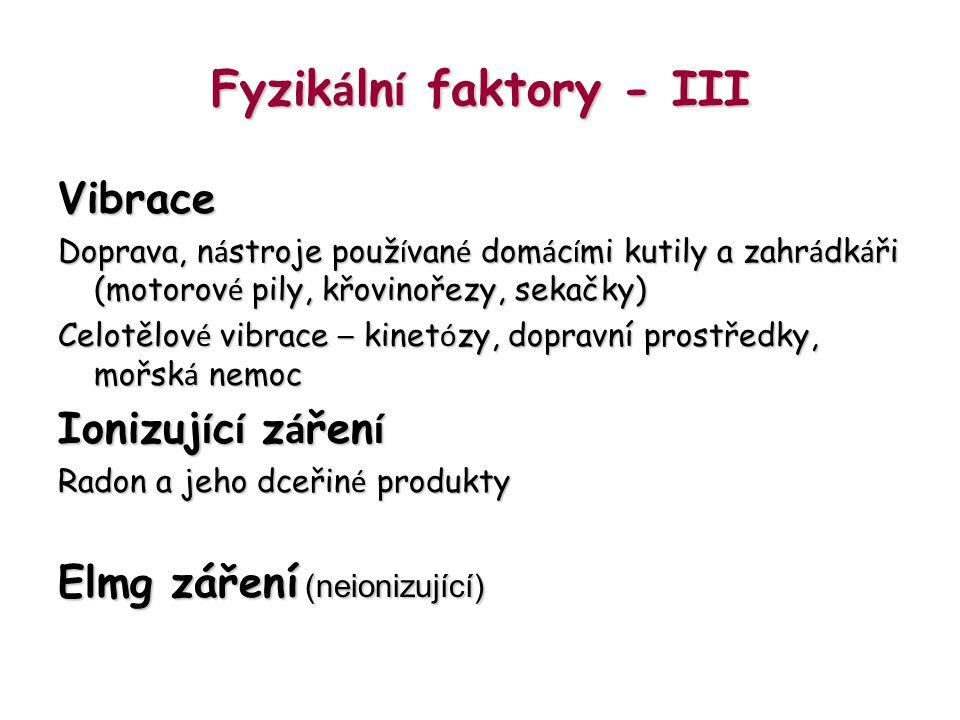 Fyzikální faktory - III