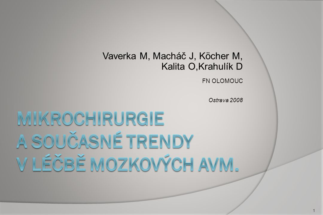 Mikrochirurgie a současné trendy v léčbě mozkových AVM.