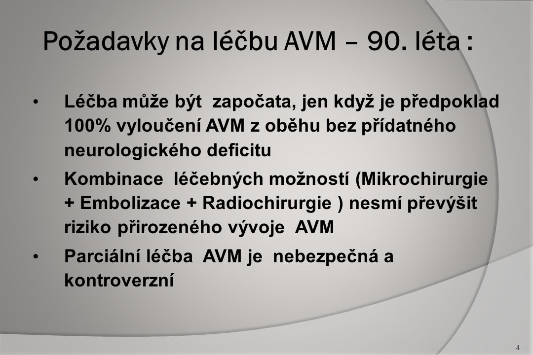 Požadavky na léčbu AVM – 90. léta :