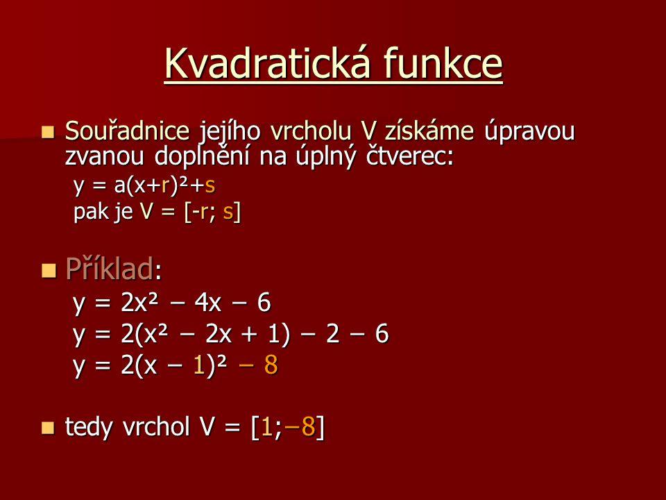 Kvadratická funkce Příklad: