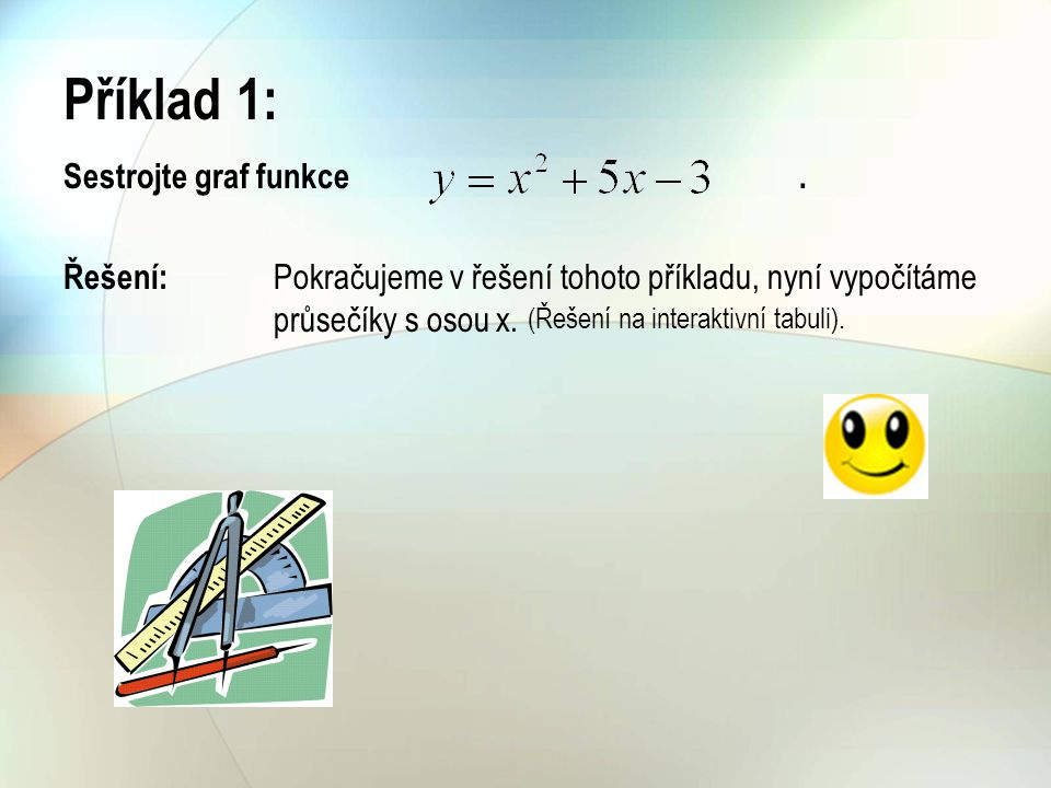 Příklad 1: Sestrojte graf funkce .