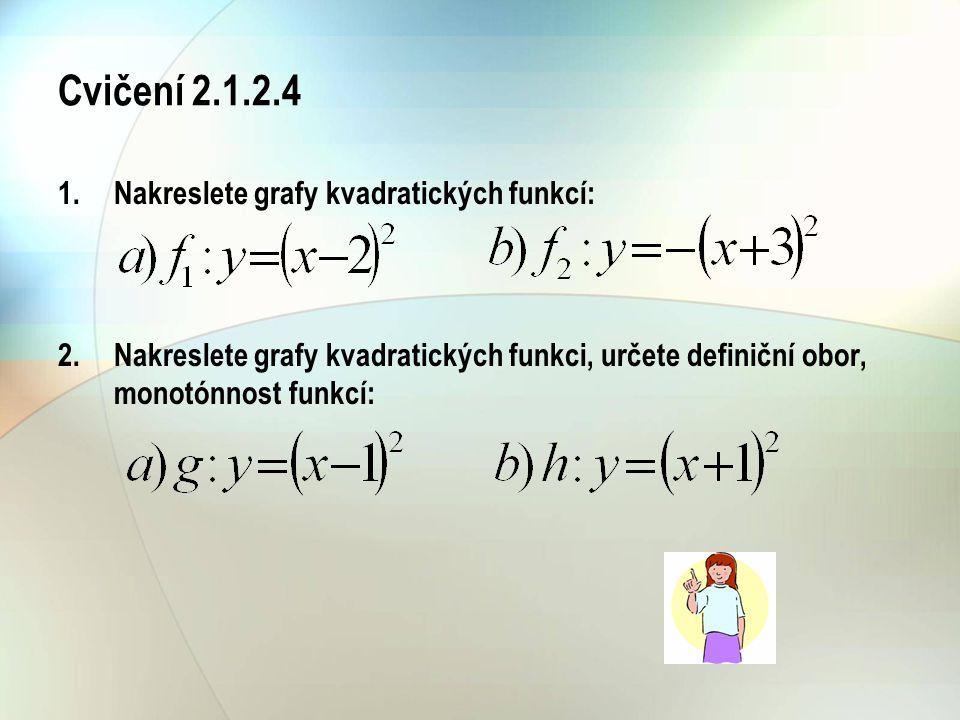 Cvičení 2.1.2.4 Nakreslete grafy kvadratických funkcí: