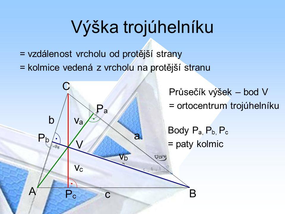Výška trojúhelníku C Pa b va a Pb V vb vc A Pc c B