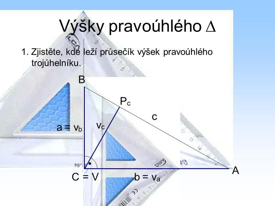Výšky pravoúhlého  B Pc c vc a = vb A C = V b = va