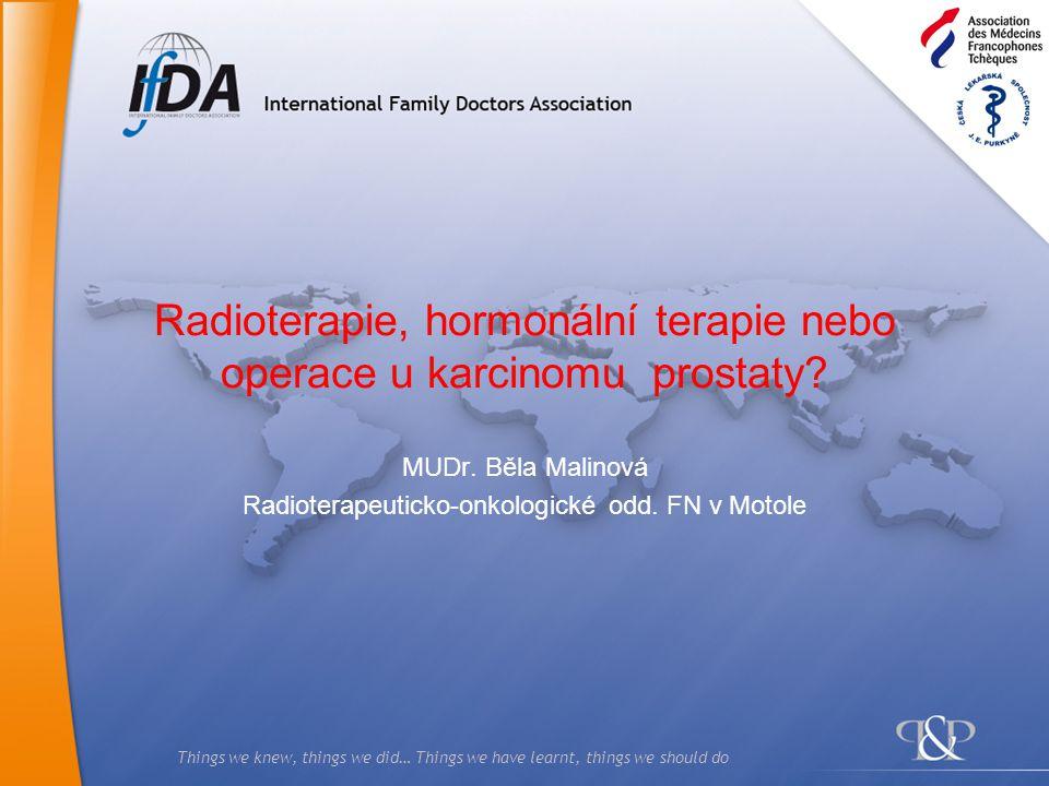 Radioterapie, hormonální terapie nebo operace u karcinomu prostaty