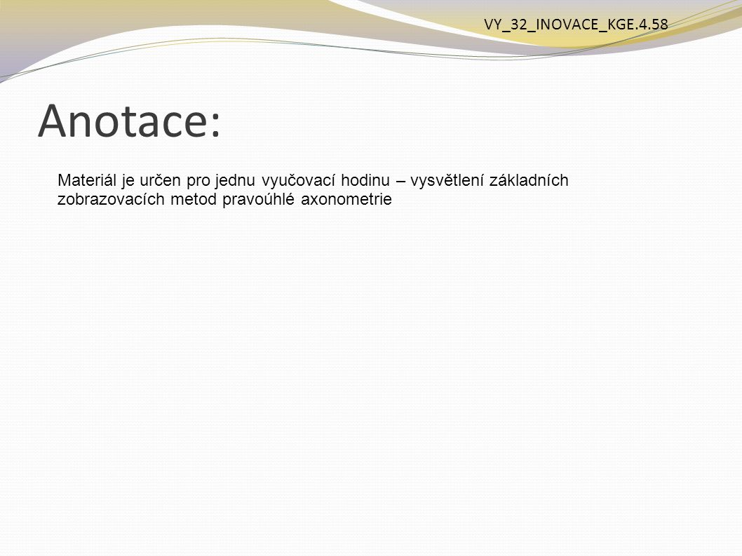 Anotace: VY_32_INOVACE_KGE.4.58