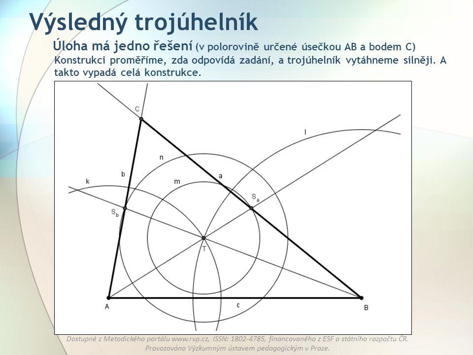 Výsledný trojúhelník Úloha má jedno řešení (v polorovině určené úsečkou AB a bodem C)