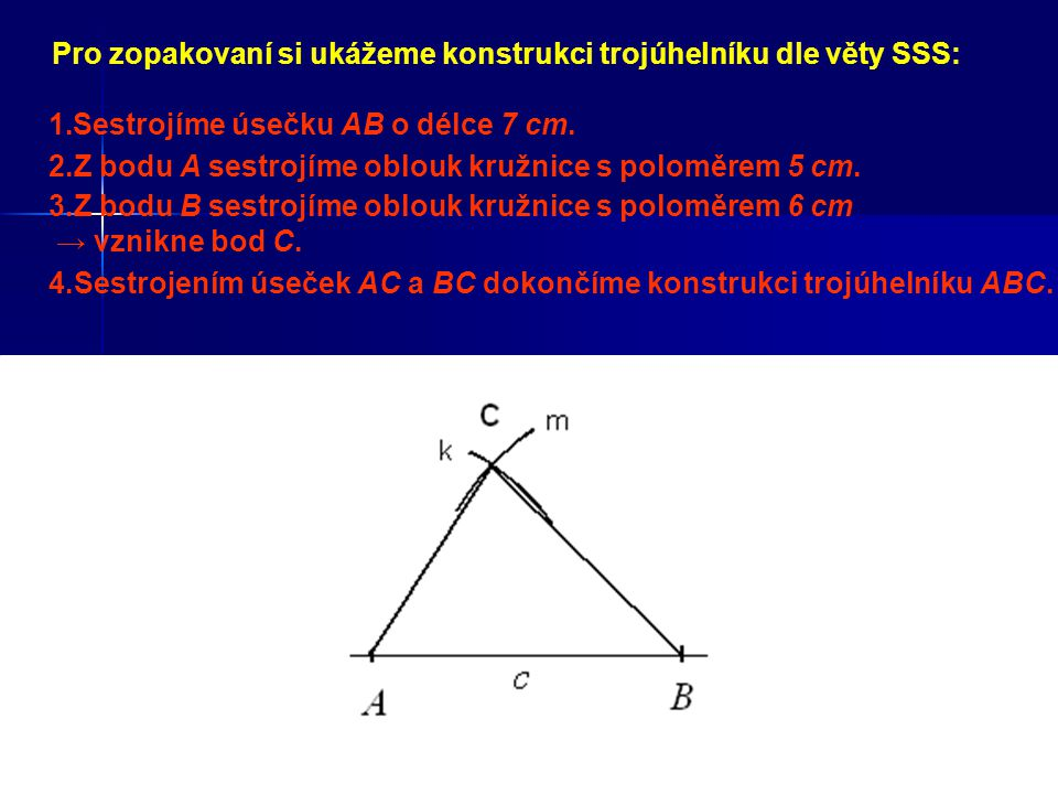 Pro zopakovaní si ukážeme konstrukci trojúhelníku dle věty SSS: