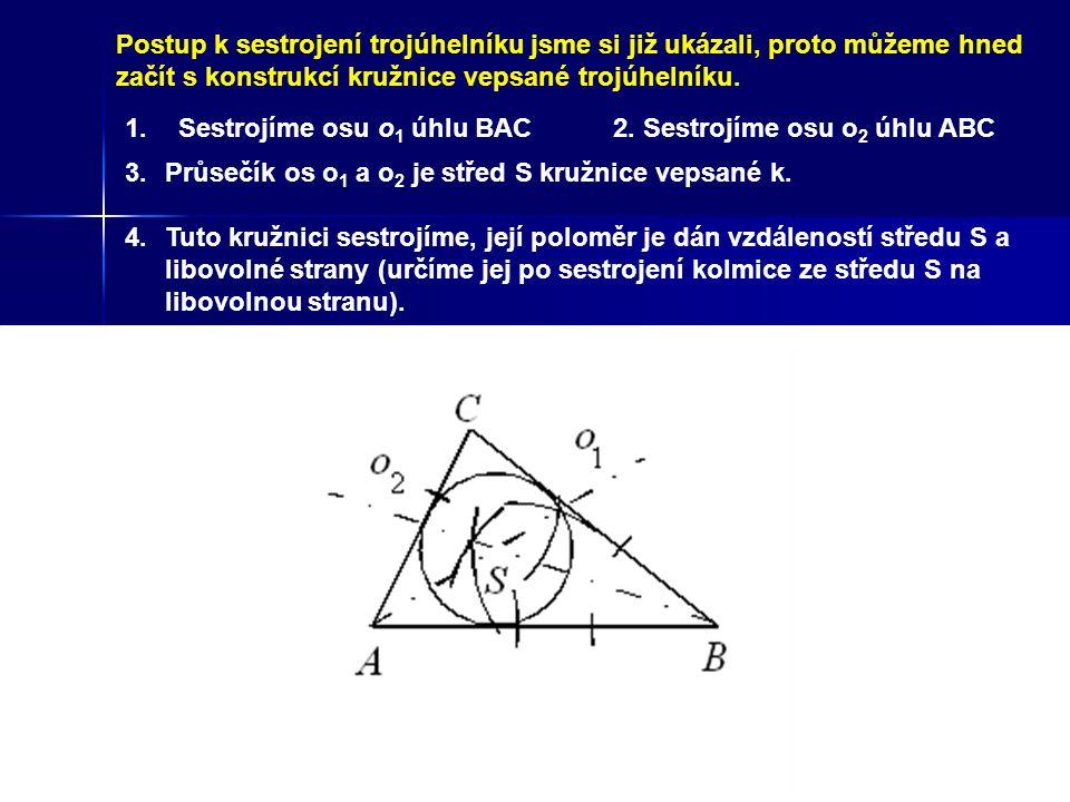 Postup k sestrojení trojúhelníku jsme si již ukázali, proto můžeme hned začít s konstrukcí kružnice vepsané trojúhelníku.