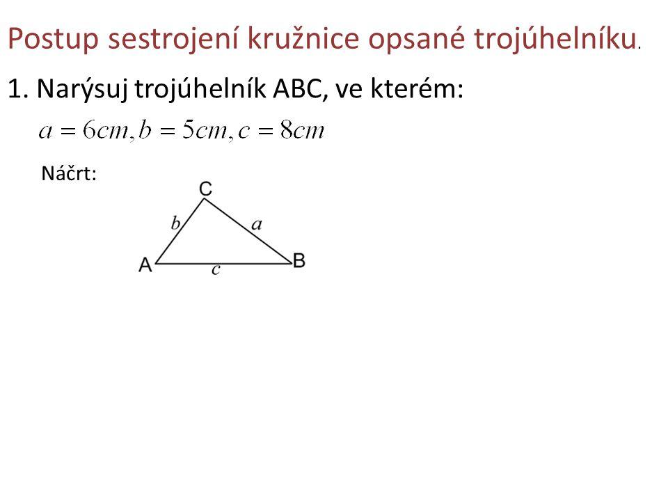 Postup sestrojení kružnice opsané trojúhelníku.