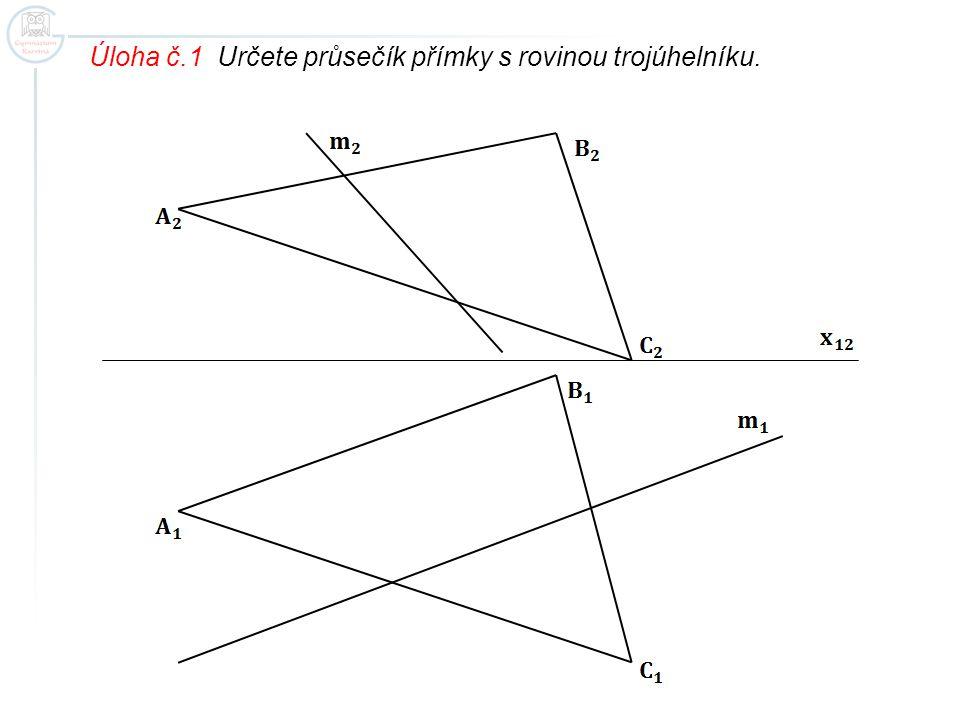 Úloha č.1 Určete průsečík přímky s rovinou trojúhelníku.