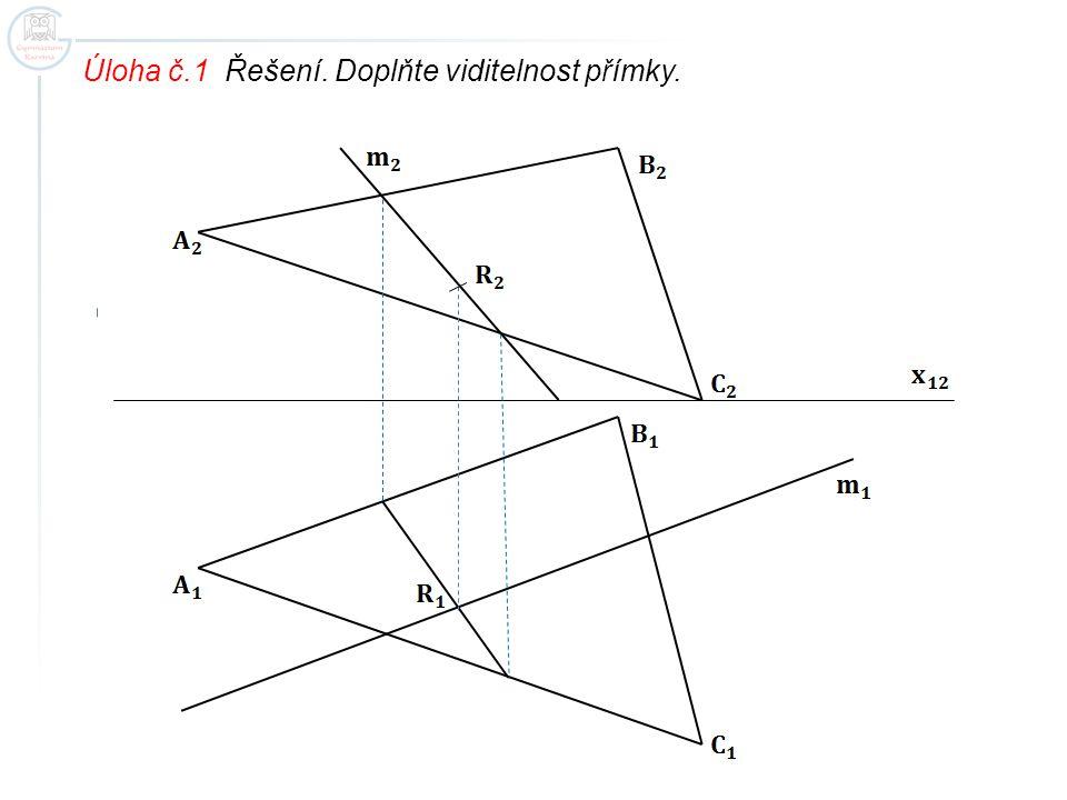 Úloha č.1 Řešení. Doplňte viditelnost přímky.