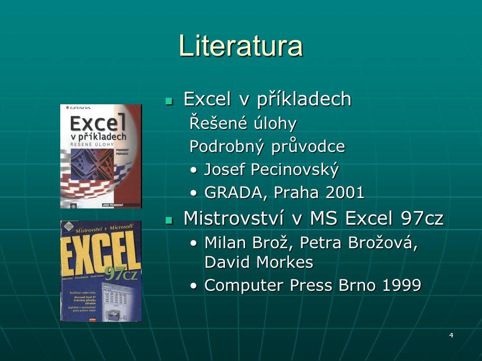 Literatura Excel v příkladech Mistrovství v MS Excel 97cz Řešené úlohy