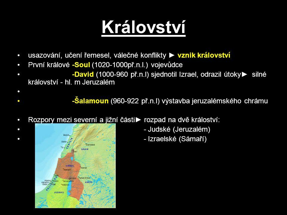 Království usazování, učení řemesel, válečné konflikty ► vznik království. První králové -Soul (1020-1000př.n.l.) vojevůdce.