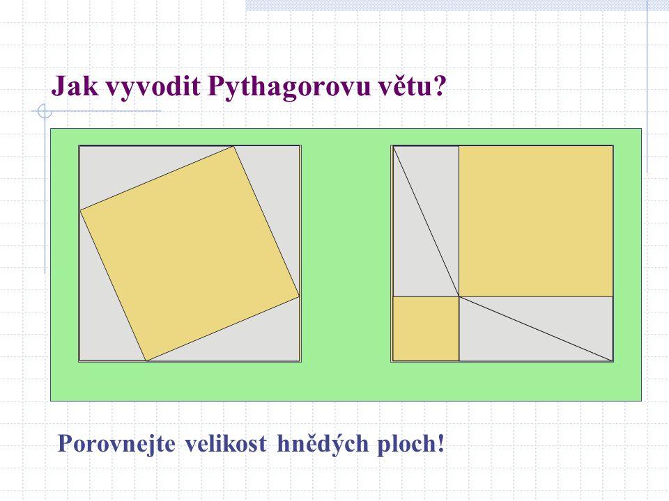 Jak vyvodit Pythagorovu větu