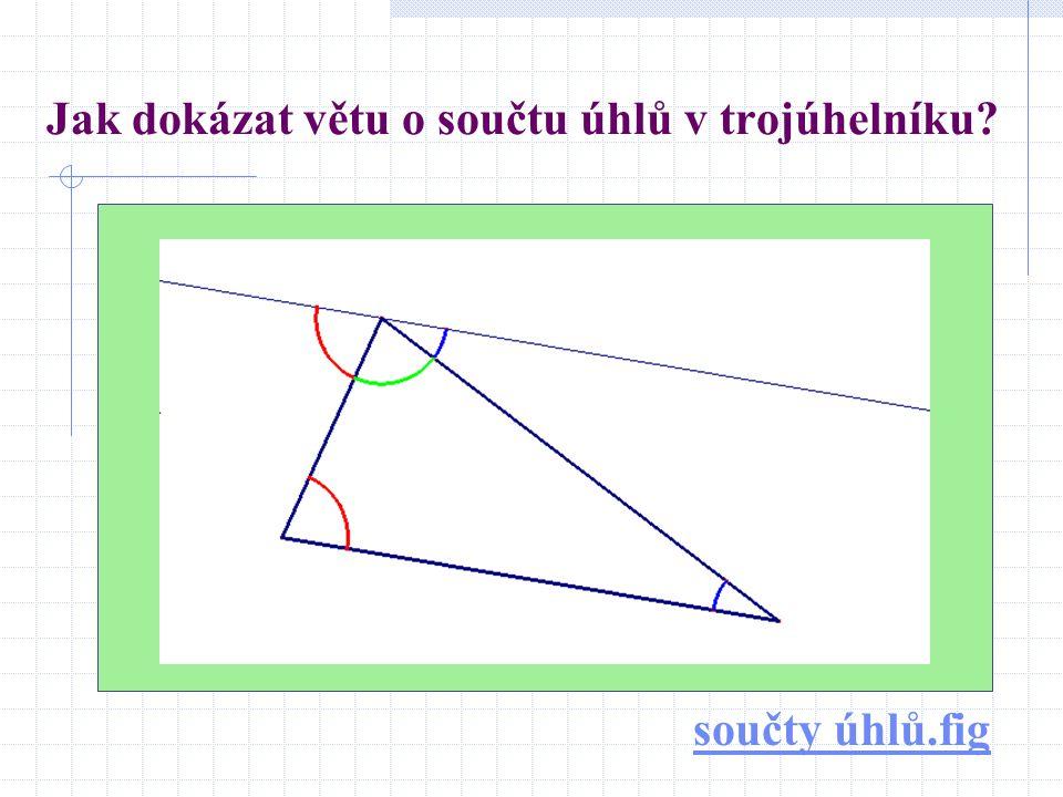 Jak dokázat větu o součtu úhlů v trojúhelníku