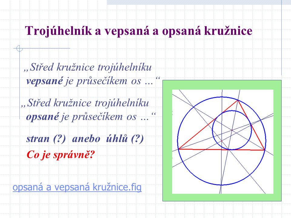 Trojúhelník a vepsaná a opsaná kružnice