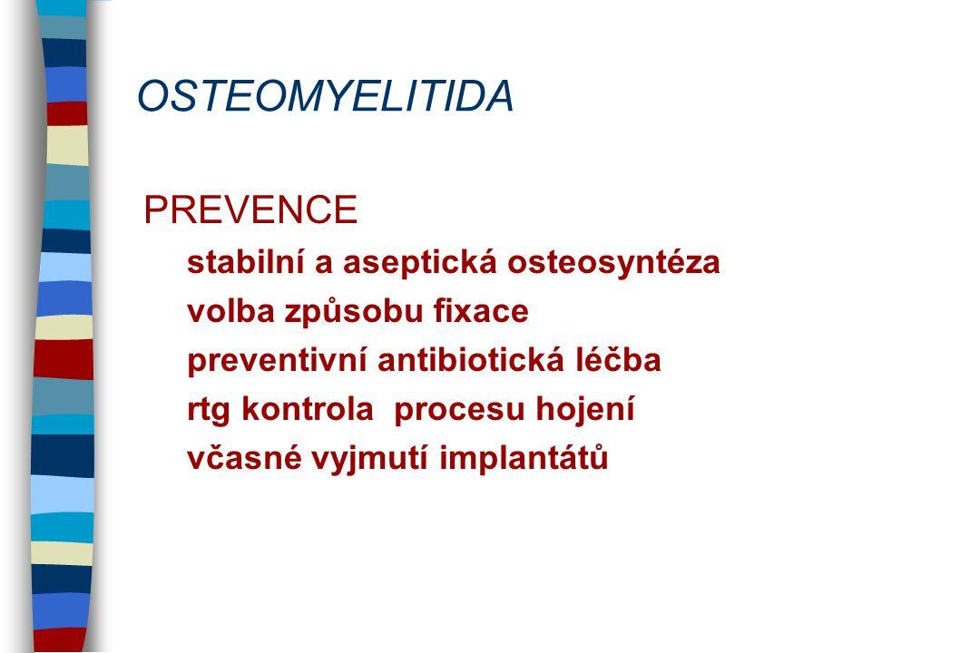 OSTEOMYELITIDA PREVENCE stabilní a aseptická osteosyntéza