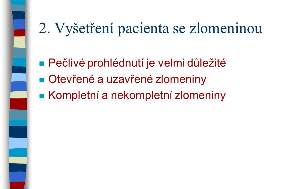 2. Vyšetření pacienta se zlomeninou