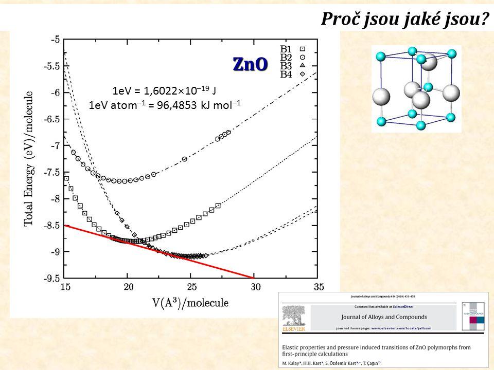 Proč jsou jaké jsou ZnO 1eV = 1,602210–19 J