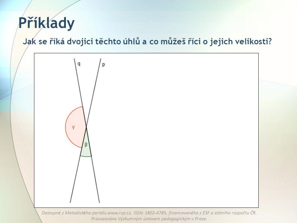 Příklady Jak se říká dvojici těchto úhlů a co můžeš říci o jejich velikosti