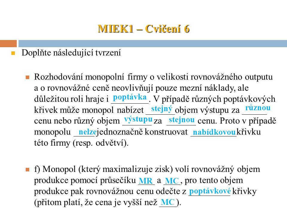 MIEK1 – Cvičení 6 Doplňte následující tvrzení