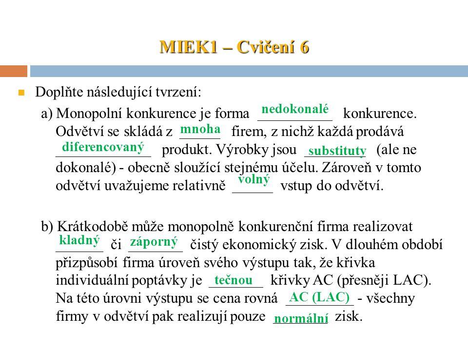 MIEK1 – Cvičení 6 Doplňte následující tvrzení: