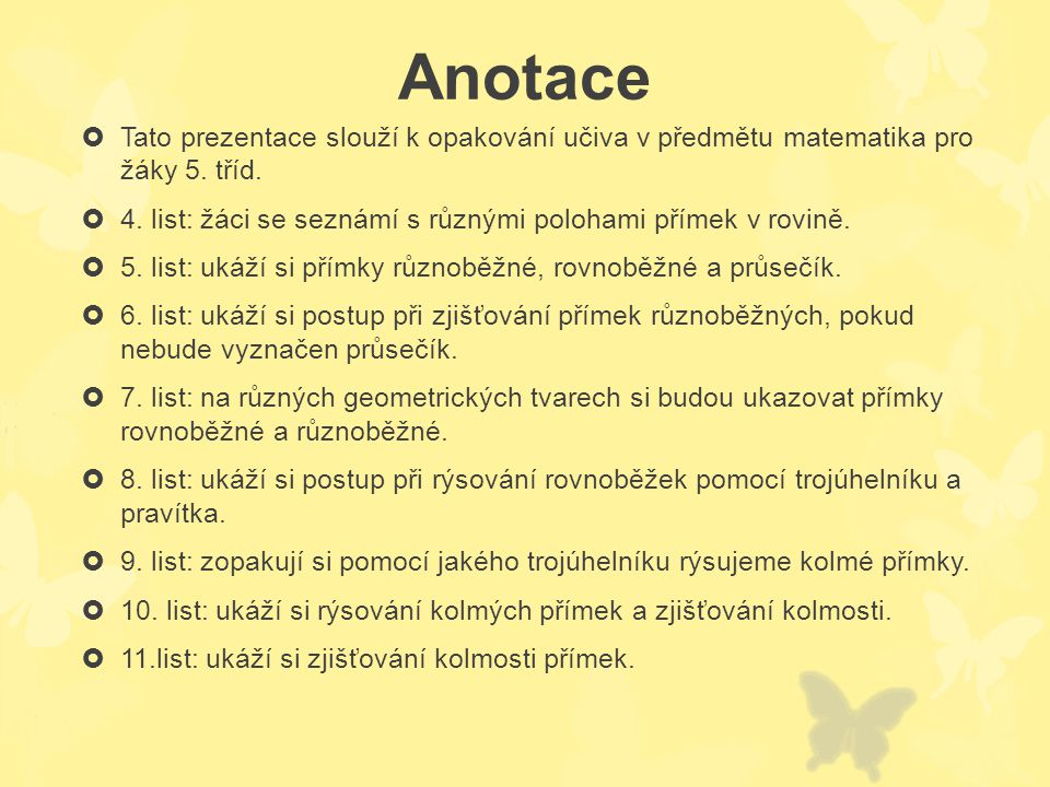 Anotace Tato prezentace slouží k opakování učiva v předmětu matematika pro žáky 5. tříd.