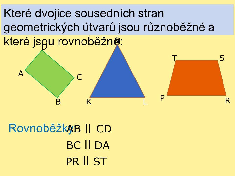 Které dvojice sousedních stran geometrických útvarů jsou různoběžné a které jsou rovnoběžné: