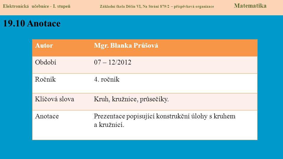 19.10 Anotace Autor Mgr. Blanka Průšová Období 07 – 12/2012 Ročník
