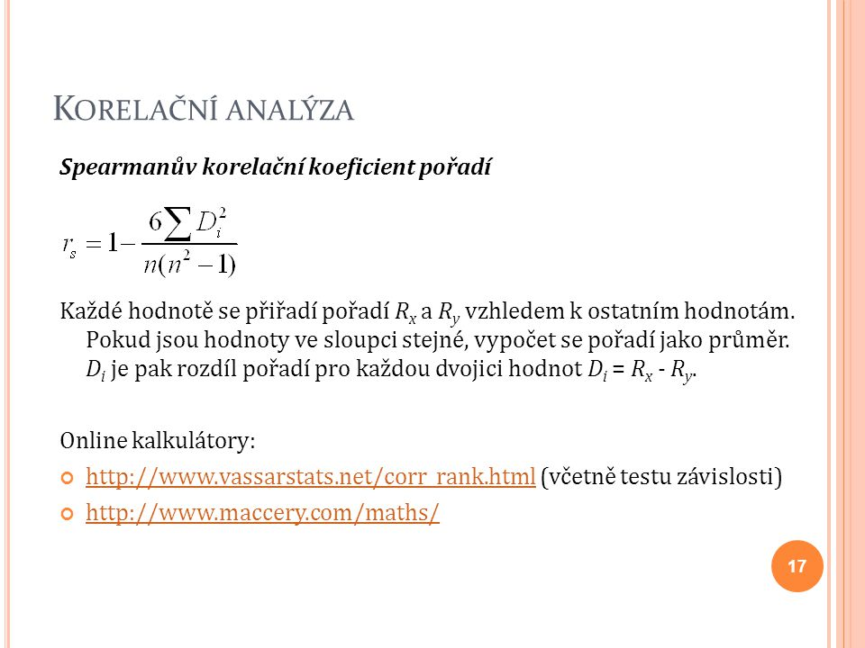 Korelační analýza Spearmanův korelační koeficient pořadí